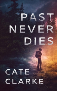 Past Never Dies by Cate Clarke