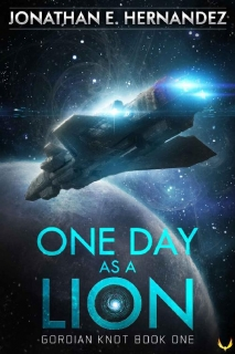 One Day as a Lion by Jonathan E. Hernandez