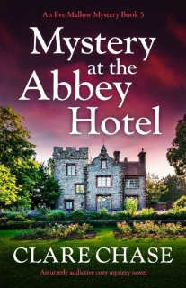 Mystery at the Abbey Hotel by Clare Chase